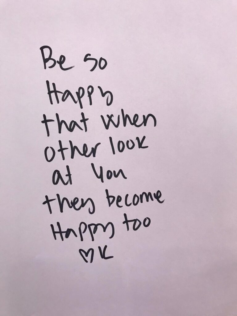 Be so happy that when other look at you they become happy too